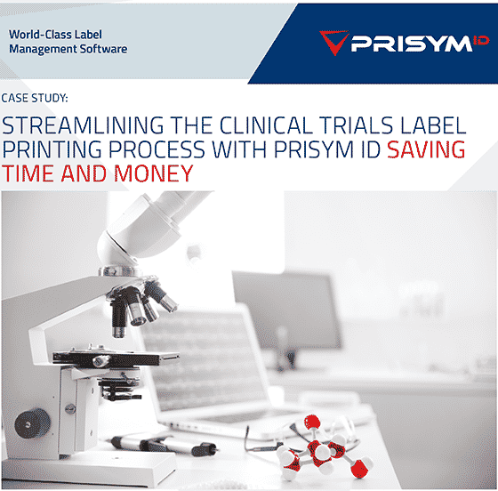 Streamlining the Clinical Trials label printing processes - Streamlining the Clinical Trials label printing process with PRISYM ID – Saving Time and Money