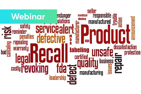Webinar Medical Device How to Identify Address and Remove the Risks of Labeling Product Recalls - Resources
